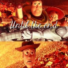 ... Friends forever!!!!! #until #the #end #toy #story #love #this #quote