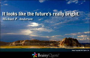 Best Wishes For Future Success Quotes Michael p. anderson quote