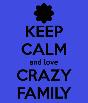 Pictures of Keep Calm and Love Crazy Family