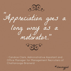 Great quote from Candice Clark on motivation employee recognition and