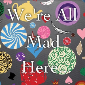 Disney / We're All Mad Here... Mad Hatter quote Alice In ...