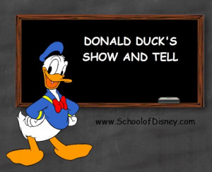 School of Disney Subject: Show and Tell Class: Donald's Show and Tell
