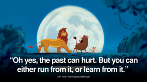 ... the past can hurt. But you can either run from it, or learn from it