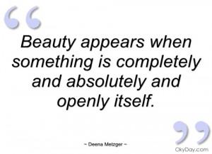 beauty appears when something is deena metzger