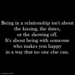 ... relationship isn't about the kissing, the dates, or the showing off