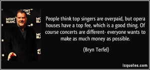 People think top singers are overpaid, but opera houses have a top fee ...