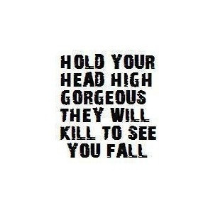 Always hold your head high