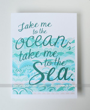 me to the ocean, take me to the sea 8 x 10 Art Print, Beach, Quote ...