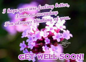 Hope You Feel Better Soon Quotes I hope you are feeling better,