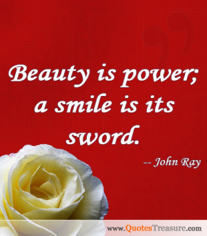 Beauty is power a smile is its sword quot