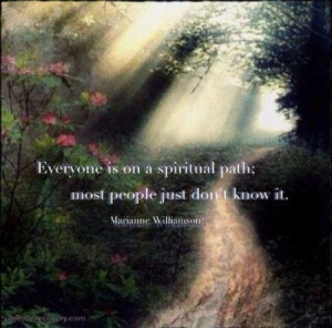 Everyone is on a spiritual path; most people just don't know it.