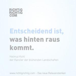 Entscheidend ist, was hinten rauskommt (Helmut Kohl, der Kanzer der ...