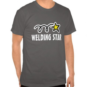 Welder t-shirt with funny welding quote
