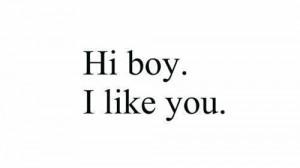 Hi Boy I Like You