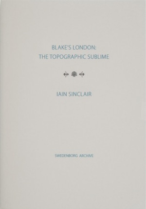 "Start by marking ""Blake's London: The Topographic Sublime"" as Want ..."