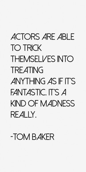 Actors are able to trick themselves into treating anything as if it 39 ...