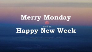 week monday morning moon merry monday a happy new month
