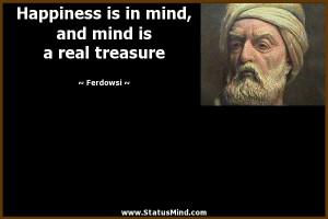 mind and mind is a real treasure Ferdowsi Quotes StatusMind