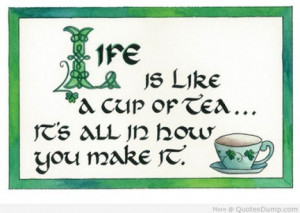 ... list of some cool tea quotes do you have a favorite tea quote i