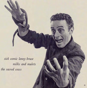 Lenny Bruce Quotes First meet lenny bruce?