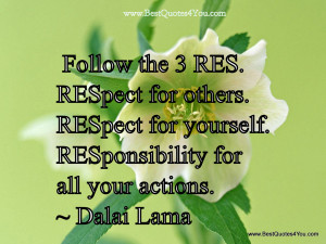 Follow The 3 Res Respect For Others Respect For Yourself ...