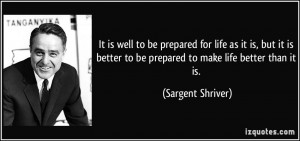 well to be prepared for life as it is, but it is better to be prepared ...