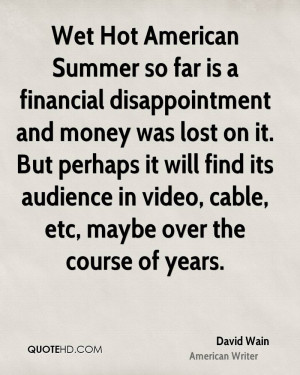 Wet Hot American Summer so far is a financial disappointment and money ...