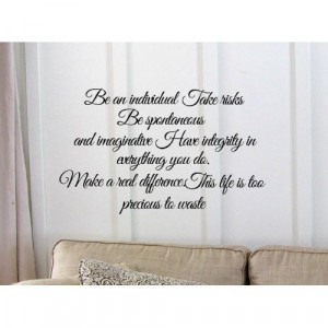 ... life is too precious to waste. Vinyl wall art Inspirational quotes and