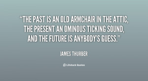 quote-James-Thurber-the-past-is-an-old-armchair-in-52124.png