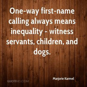 One-way first-name calling always means inequality - witness servants ...