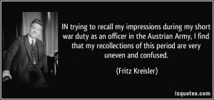 during my short war duty as an officer in the Austrian Army ...