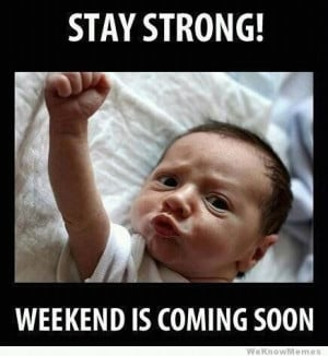stay strong its almost here