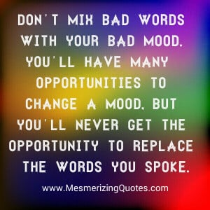 Don't mix bad words with your bad mood