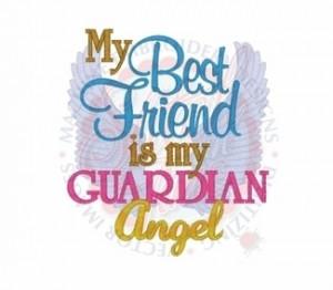 My Best Friend is my Guardian Angel