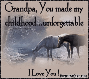 Grandpa, You Made My Childhood, Unforgettable I Love You.