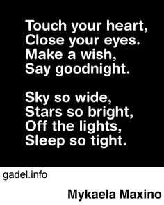 touch your heart, close your eyes, make a wish, say goodnight. Sky so ...