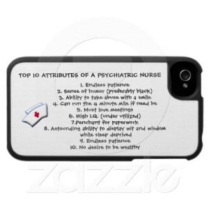 Top 10 Attributes of a Psychiatric Nurse/Humor iPhone 4 Cases
