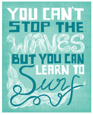 ... Inspiring Quote Art Print, Blue Typography Surf Quote Poster, Beach