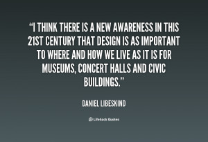 quote Daniel Libeskind i think there is a new awareness 112745 png