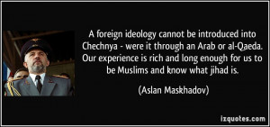 foreign ideology cannot be introduced into Chechnya - were it ...