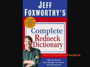 Jeff Foxworthy You Might Be A Redneck- Love these jokes! Some of them ...