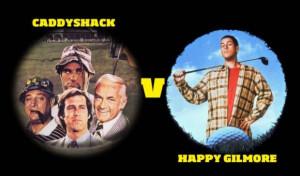 Caddyshack v Happy Gilmore