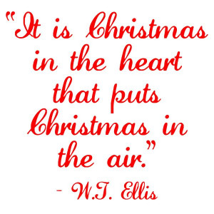Christmas #quote : It is Christmas in the heart that puts Christmas ...