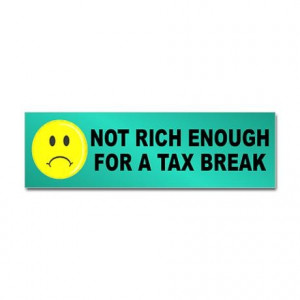 No tax breaks for me