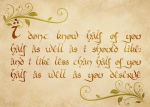 Bilbo's birthday speech. One of my favorite quotes. :)