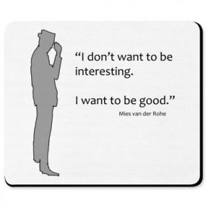 Classic Quotes - Mies van der Rohe Mousepad