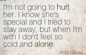 Not Going To Hurt Her. I Know She's Special And I Tried To ...