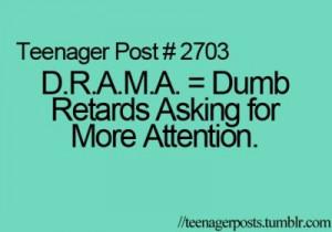 Teenager Post #2703 I hate DRAMA!