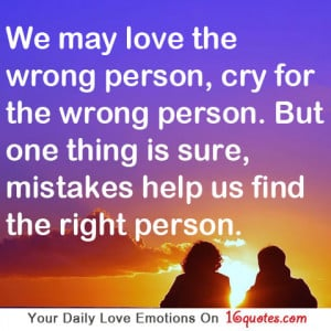 Person, Cry For The Wrong Person. But One Thing Is Sure, Mistakes Help ...