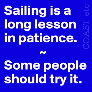 Sailing and patience coastetc.com